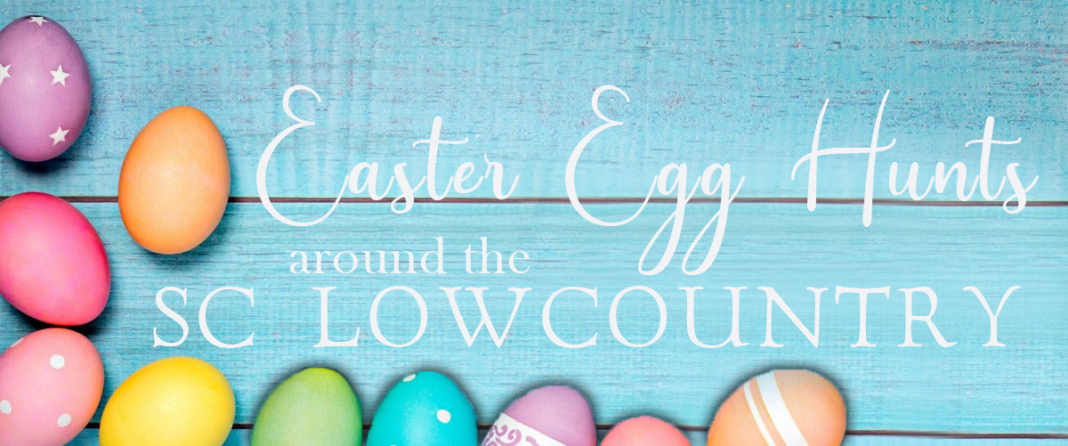 sc lowcountry easter egg hunts 2020